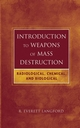 Introduction to Weapons of Mass Destruction: Radiological, Chemical, and Biological (0471465607) cover image