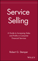 Service Selling: A Guide to Increasing Sales and Profits in Consumer Financial Services (0471540307) cover image