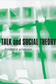 Talk and Social Theory: Ecologies of Speaking and Listening in Everyday Life (0745624707) cover image