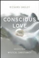 Conscious Love: Insights from Mystical Christianity  (0787988707) cover image