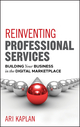 Reinventing Professional Services: Building Your Business in the Digital Marketplace (1118001907) cover image