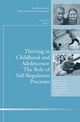 Thriving in Childhood and Adolescence: The Role of Self Regulation Processes: New Directions for Child and Adolescent Development, Number 133 (1118094107) cover image