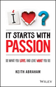 It Starts With Passion: Do What You Love and Love What You Do (1118512707) cover image
