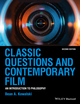 Classic Questions and Contemporary Film: An Introduction to Philosophy, 2nd Edition (1118585607) cover image