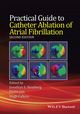 Practical Guide to Catheter Ablation of Atrial Fibrillation, 2nd Edition (1118658507) cover image