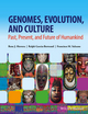 Genomes, Evolution, and Culture: Past, Present, and Future of Humankind (1118876407) cover image