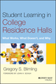 Student Learning in College Residence Halls: What Works, What Doesn't, and Why (1118992407) cover image