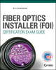 Fiber Optics Installer (FOI) Certification Exam Guide (1119011507) cover image