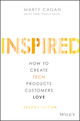 INSPIRED: How to Create Tech Products Customers Love, 2nd Edition, 2nd Edition (1119387507) cover image