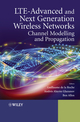 LTE-Advanced and Next Generation Wireless Networks: Channel Modelling and Propagation (1119976707) cover image