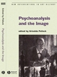 Psychoanalysis and the Image: Transdisciplinary Perspectives (1405134607) cover image