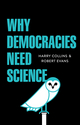 Why Democracies Need Science (1509509607) cover image