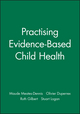 Practising Evidence-Based Child Health (1857754107) cover image
