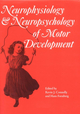 Neurophysiology and Neuropsychology of Motor Development (1898683107) cover image
