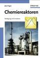 Chemiereaktoren: Auslegung und Simulation (3527660607) cover image