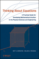 Thinking About Equations: A Practical Guide for Developing Mathematical Intuition in the Physical Sciences and Engineering (0470186208) cover image