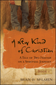 A New Kind of Christian: A Tale of Two Friends on a Spiritual Journey (0470248408) cover image