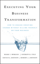 Executing Your Business Transformation: How to Engage Sweeping Change Without Killing Yourself Or Your Business (0470474408) cover image
