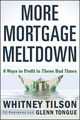 More Mortgage Meltdown: 6 Ways to Profit in These Bad Times (0470503408) cover image
