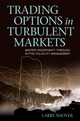 Trading Options in Turbulent Markets: Master Uncertainty Through Active Volatility Management (0470934808) cover image