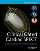 Clinical Gated Cardiac SPECT, 2nd Edition (0470987308) cover image