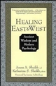 Healing East and West: Ancient Wisdom and Modern Psychology (0471155608) cover image