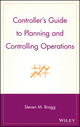 Controller's Guide to Planning and Controlling Operations (0471576808) cover image