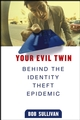 Your Evil Twin: Behind the Identity Theft Epidemic (0471648108) cover image