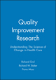 Quality Improvement Research: Understanding The Science of Change in Health Care  (0727916408) cover image