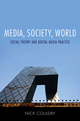 Media, Society, World: Social Theory and Digital Media Practice (0745639208) cover image
