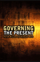Governing the Present: Administering Economic, Social and Personal Life (0745641008) cover image