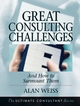 Great Consulting Challenges: And How to Surmount Them  (0787955108) cover image