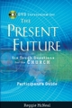 Participant's Guide to the DVD Collection for The Present Future: Six Tough Questions for the Church (0787991708) cover image