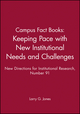 Campus Fact Books: Keeping Pace with New Institutional Needs and Challenges: New Directions for Institutional Research, Number 91 (0787999008) cover image