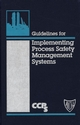 Guidelines for Implementing Process Safety Management Systems (0816905908) cover image