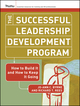 The Successful Leadership Development Program: How to Build It and How to Keep It Going (1118420608) cover image