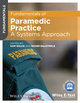 Fundamentals of Paramedic Practice: A Systems Approach (1118490908) cover image