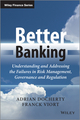 Better Banking: Understanding and Addressing the Failures in Risk Management, Governance and Regulation (1118651308) cover image
