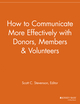 How to Communicate More Effectively with Donors, Members and Volunteers (1118693108) cover image