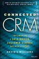 Connected CRM: Implementing a Data-Driven, Customer-Centric Business Strategy (1118835808) cover image