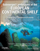 Submerged Landscapes of the European Continental Shelf: Quaternary Paleoenvironments (1118927508) cover image