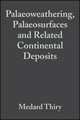 Palaeoweathering, Palaeosurfaces and Related Continental Deposits (Special Publication 27 of the IAS) (1444304208) cover image