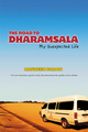 The Road to Dharamsala: My Unexpected Life (1740311108) cover image