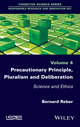 Precautionary Principle, Pluralism and Deliberation: Science and Ethics (1786301008) cover image