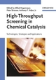 High-Throughput Screening in Chemical Catalysis: Technologies, Strategies and Applications (3527604308) cover image
