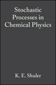 Stochastic Processes in Chemical Physics, Volume 15 (0470144009) cover image
