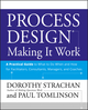Process Design: Making it Work: A Practical Guide to What to do When and How for Facilitators, Consultants, Managers and Coaches (0470182709) cover image