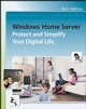 Windows Home Server: Protect and Simplify your Digital Life (0470285109) cover image