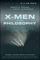 X-Men and Philosophy: Astonishing Insight and Uncanny Argument in the Mutant X-Verse (0470413409) cover image