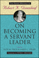On Becoming a Servant Leader: The Private Writings of Robert K. Greenleaf (0470422009) cover image